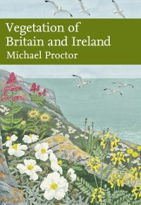 Cover Vegetation of Britain and Ireland (Collins New Naturalist Library, Book 122)