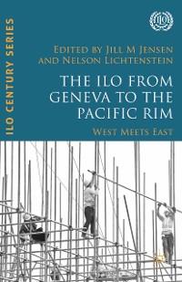 Cover The ILO from Geneva to the Pacific Rim