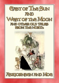 Cover EAST OF THE SUN AND WEST OF THE MOON - 15 illustrated Old Tales from the North