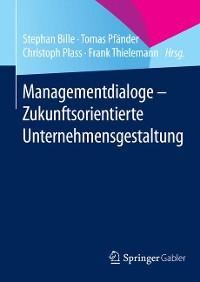 Cover Managementdialoge - Zukunftsorientierte Unternehmensgestaltung