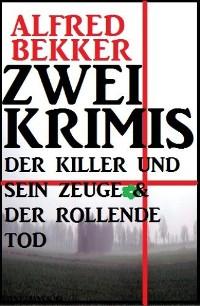 Cover Zwei Krimis: Der Killer und sein Zeuge & Der rollende Tod