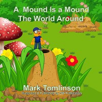 Cover A Mound Is a Mound the World Around Book