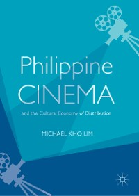 Cover Philippine Cinema and the Cultural Economy of Distribution