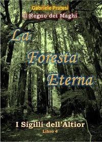 Cover 4. Il Regno dei Maghi - La Foresta Eterna