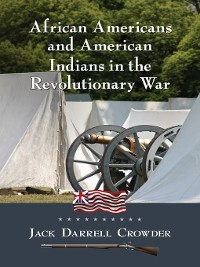 Cover African Americans and American Indians in the Revolutionary War