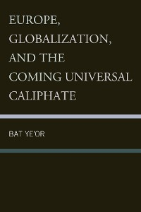 Cover Europe, Globalization, and the Coming of the Universal Caliphate