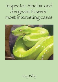 Cover Inspector Sinclaiir and Sergeant Powers' most interesting cases