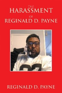 Cover The Harassment of Reginald D. Payne