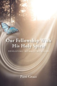 Cover Our Fellowship With His Holy Spirit
