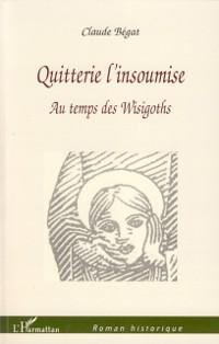 Cover Quitterie l'insoumise-Au tempsWisigoths
