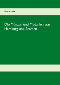 Cover Die Münzen und Medaillen von Hamburg und Bremen