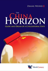 Cover China Horizon, The: Glory And Dream Of A Civilizational State