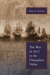 Cover The War of 1812 in the Champlain Valley