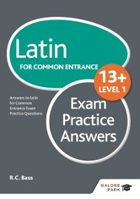 Cover Latin for Common Entrance 13+ Exam Practice Answers Level 1