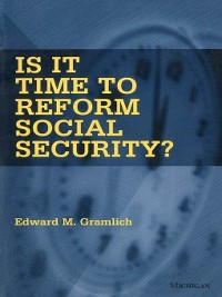 Cover Is It Time to Reform Social Security?