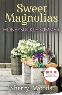 Cover Honeysuckle Summer (A Sweet Magnolias Novel, Book 7)