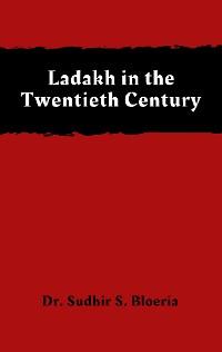 Cover Ladakh in the Twentieth Century