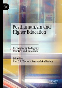 Cover Posthumanism and Higher Education