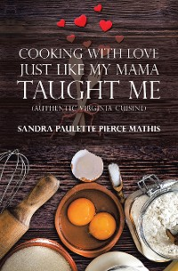 Cover Cooking with Love Just Like My Mama Taught Me