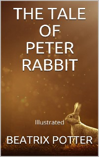 Cover The Tale of Peter Rabbit - Illustrated
