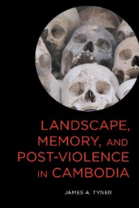 Cover Landscape, Memory, and Post-Violence in Cambodia