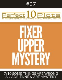 "Cover Perfect 10 Fixer Upper Mystery Plots #37-7 ""SOME THINGS ARE WRONG – AN ADRIENNE & ART MYSTERY"""