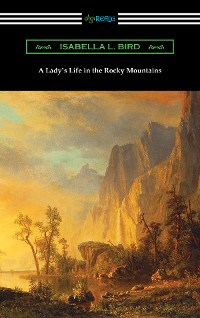 Cover A Lady's Life in the Rocky Mountains