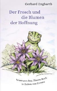 Cover Der Frosch und die Blumen der Hoffnung