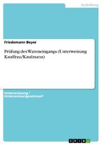 Cover Prüfung des Wareneingangs (Unterweisung Kauffrau/Kaufmann)