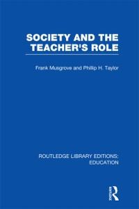 Cover Society and the Teacher's Role (RLE Edu N)