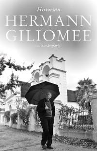 Cover Hermann Giliomee: Historian