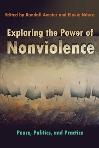 Cover Exploring the Power of Nonviolence