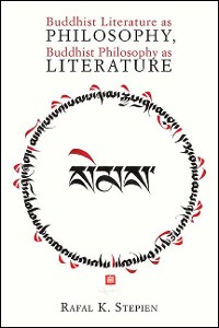 Cover Buddhist Literature as Philosophy, Buddhist Philosophy as Literature