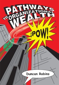 Cover Pathways to Organizational Wealth