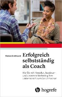 Cover Erfolgreich selbstständig als Coach