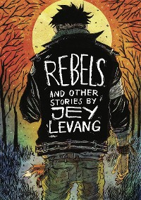 Cover Rebels and other stories by Jey Levang
