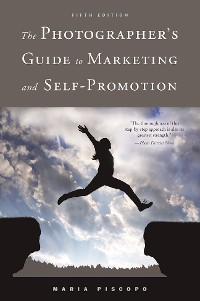 Cover The Photographer's Guide to Marketing and Self-Promotion