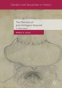 Cover The Memoirs of John Addington Symonds