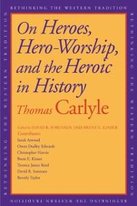 Cover On Heroes, Hero Worship, and the Heroic in History