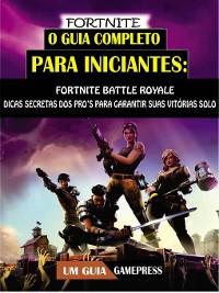 Cover Fortnite--O Guia Completo Para Iniciantes