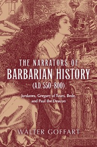 Cover Narrators of Barbarian History (A.D. 550–800), The