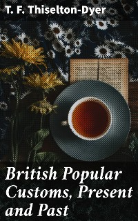 Cover British Popular Customs, Present and Past