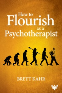 Cover How to Flourish as a Psychotherapist