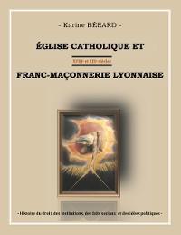 Cover Eglise catholique et franc-maçonnerie lyonnaise