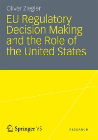 Cover EU Regulatory Decision Making and the Role of the United States