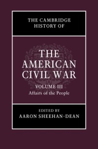 Cover Cambridge History of the American Civil War: Volume 3, Affairs of the People