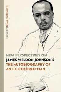 "Cover New Perspectives on James Weldon Johnson's ""The Autobiography of an Ex-Colored Man"""