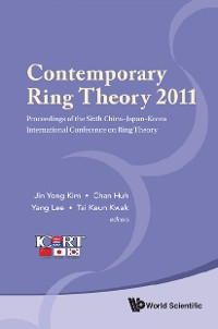 Cover Contemporary Ring Theory 2011 - Proceedings Of The Sixth China-japan-korea International Conference On Ring Theory