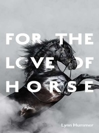 Cover For the Love of Horse