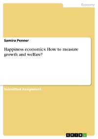 Cover Happiness economics. How to measure growth and welfare?
